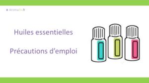 precautions d'emploi des huiles essentielles